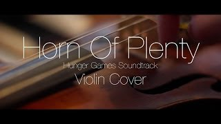 Horn Of Plenty - Violin Cover - The Hunger Games Soundtrack