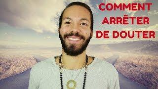 COMMENT ARRÊTER DE DOUTER - YouTube