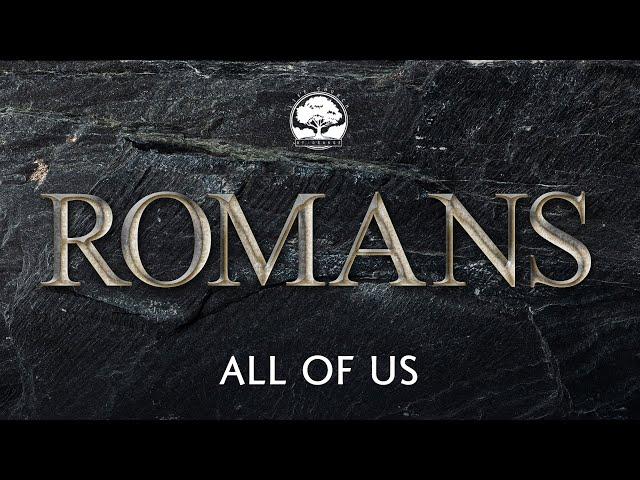 Life Church of Orange CA - 09/12/21 - Pastor Gabe Saldivar - Romans - All of Us