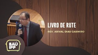 Livro de Rute | Baú IPP | Rev. Arival Dias Casimiro | IPP TV
