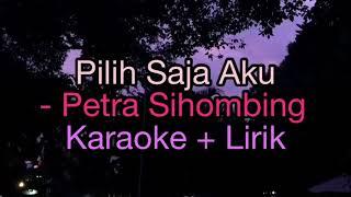 Pilih Saja Aku - Petra Sihombing Karaoke Female