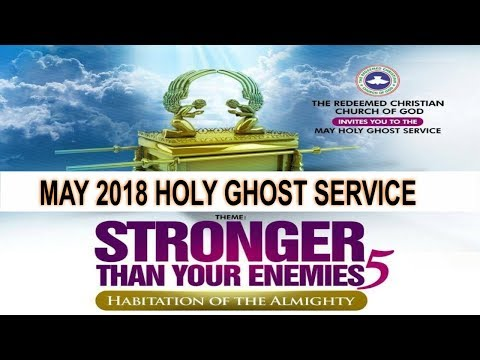 "MAY 2018- RCCG HOLY GHOST SERVICE ""Stronger Than Your Enemies 5"""