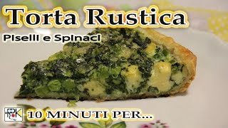 Torta Rustica con Piselli e Spinaci. rustic pie with peas and spinach
