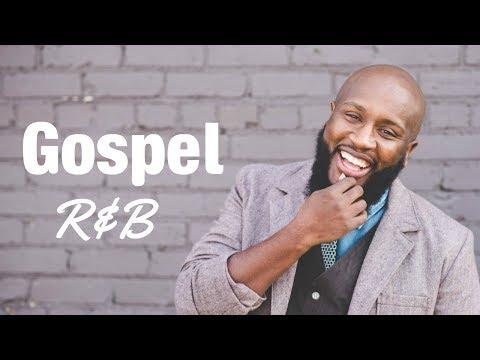 Gospel R&B Mix #2 2018