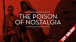 The Poison of Nostalgia