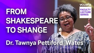 VCUarts Faculty Lecture Series: From Shakespeare to Shange, Dr. Tawnya Pettiford-Wates