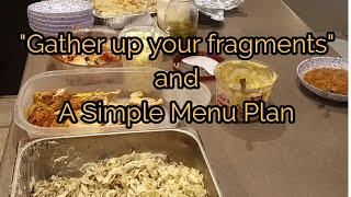 Large family....... GATHER UP YOUR FRAGMENTS DAY and a SIMPLE MENU FOR 2 weeks