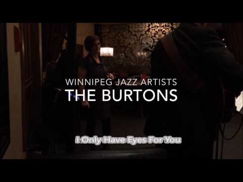 Winnipeg Jazz Artists - The Burtons - I Only Have Eyes For You