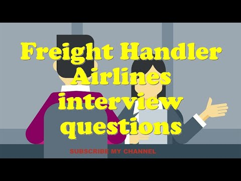 Freight Handler Airlines interview questions