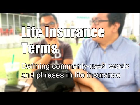 Life Insurance Terms: Defining commonly-used terms and phrases in life insurance.