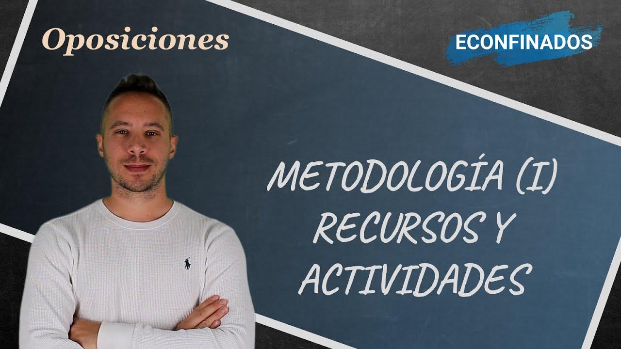 Metodología (I). Recursos, materiales y actividades variadas en la programación didáctica