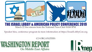 The Israel Lobby & American Policy Conference 2019