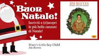 Jim Reeves - Marys Little Boy Child YouTube Videos