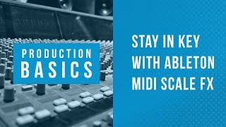 Ableton Live Production Basics 05 | Stay in Key with Ableton MIDI FX Tutorial