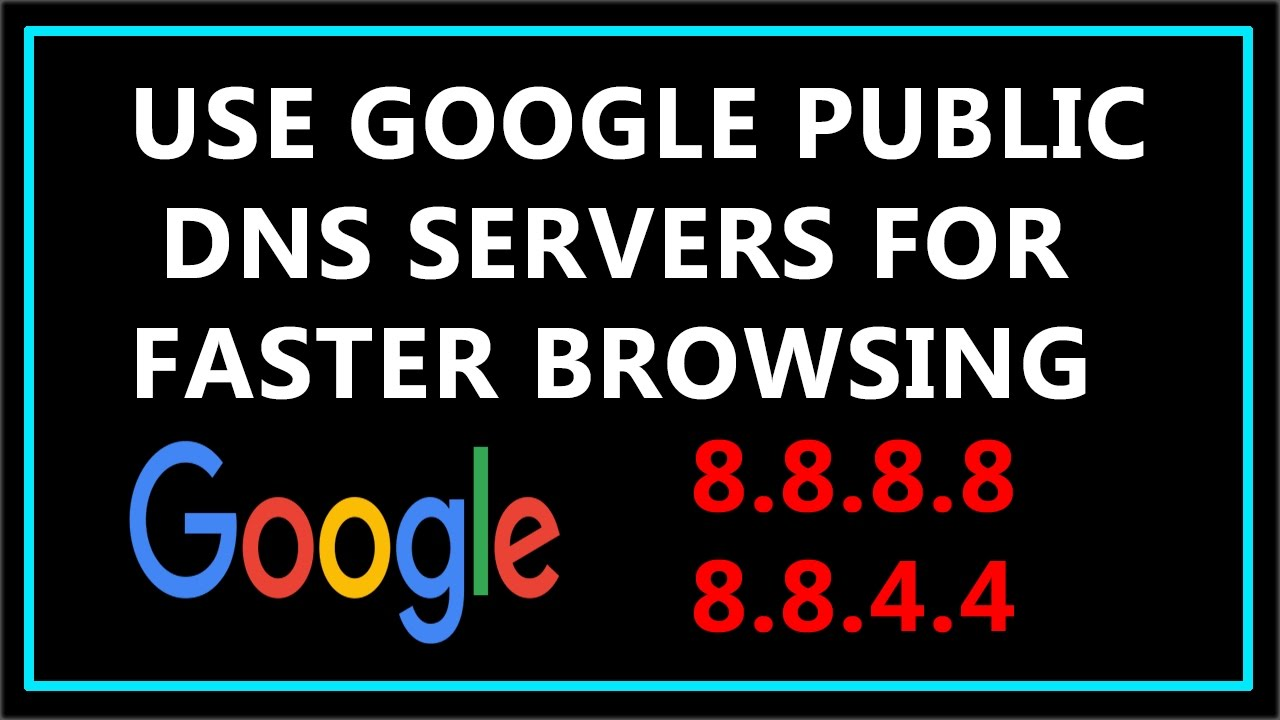 How To Change Dns To Google Public Dns Servers For Faster Browsing Youtube