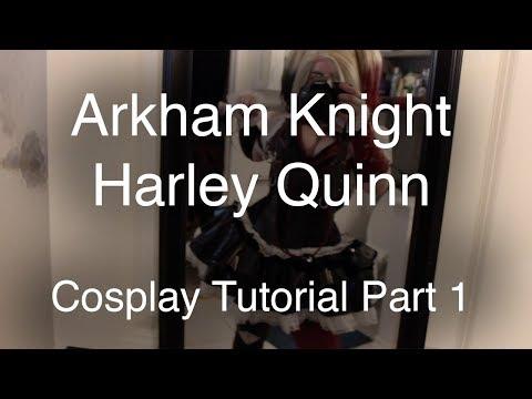 Cosplay Tutorial | Arkham Knight Harley Quinn | Part 1