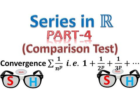 series-in-real-numbers-:-part-4_comparison-test-p-series