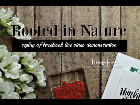 Two easy to assemble cards with Rooted in Nature using Stampin Up products with Jenny Hall