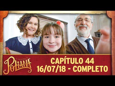 As Aventuras de Poliana   capítulo 44 - 16/07/18