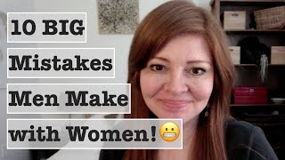 Top 10 Mistakes Men Make with Women (Major Turnoffs! And What to Do Instead) #DatingAdvice