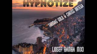 Hypnotize (Josef Bamba Mix) Thomas Gold & Chriss Ortega