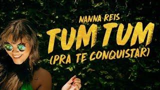 Baixar Nanna Reis - Tum Tum (Pra te Conquistar)