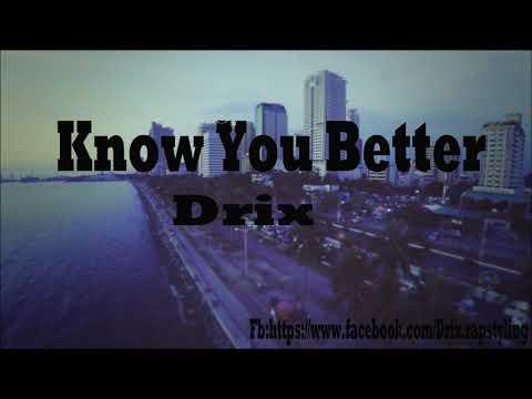 Know You Better - Drix Ft. Freysh (Prod. By Shawty Chris Beatz)
