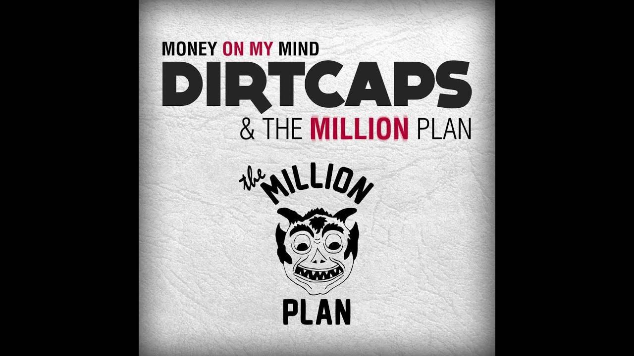 money on my mind dirtcaps