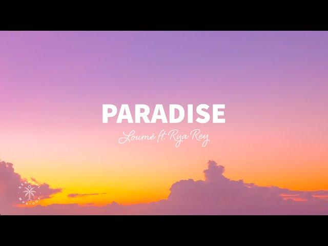 Loumé - Paradise (Lyrics) ft. Rya Ray