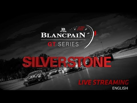Qualifying - SILVERSTONE  2018 - Blancpain GT Series - Endurance Cup - ENGLISH