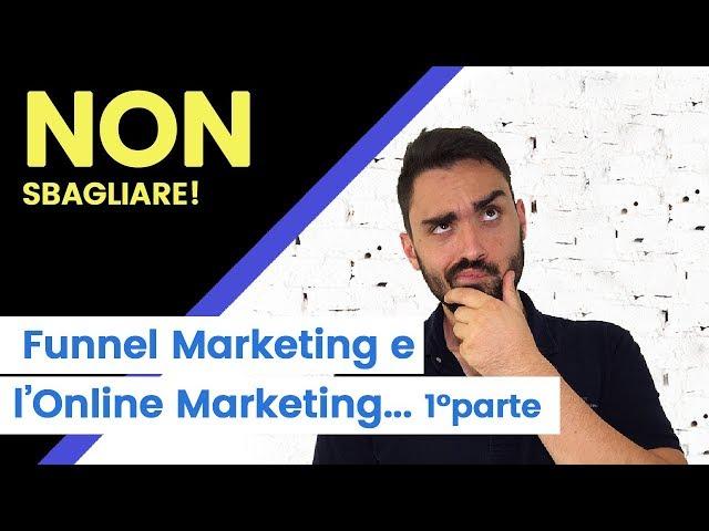 Funnel Marketing Italia e l'Online Marketing Tutorial ita 1°Parte