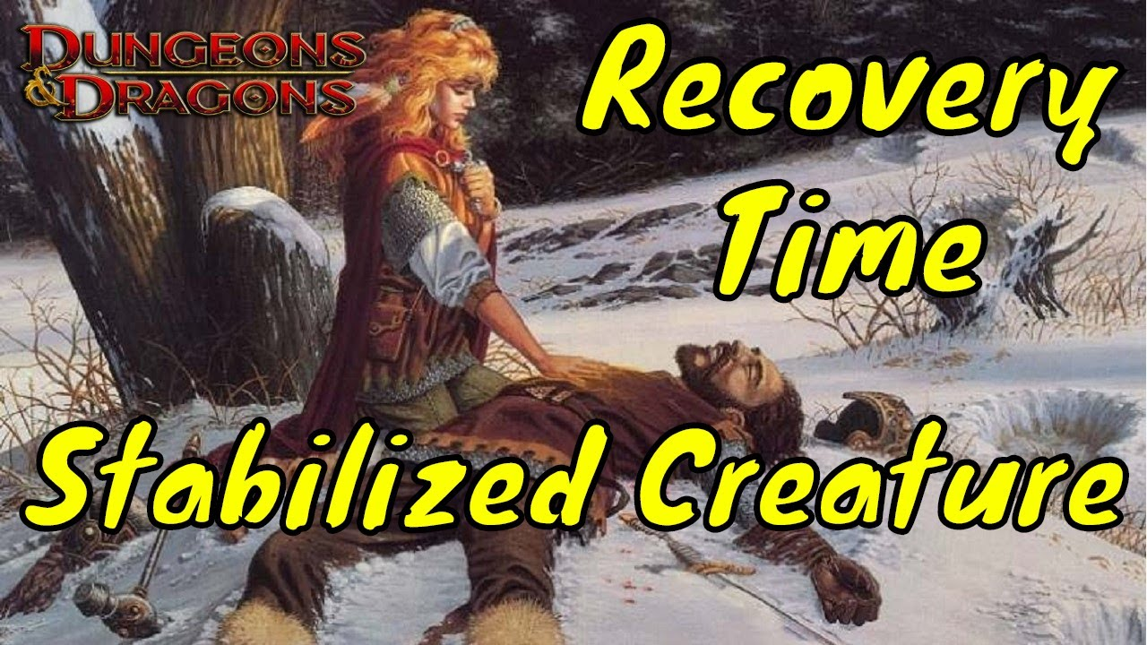 Dd 5e Stabilized Creature Recovery Time Youtube