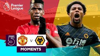 Manchester United vs Wolves   Top 5 Premier League Moments   Pogba, Traore, Jimenez