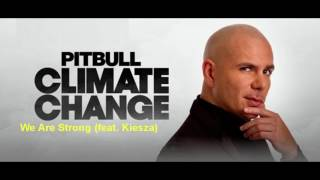 Download Mp3 Pitbull - We Are Strong Ft Kiesza Climate Change 2017