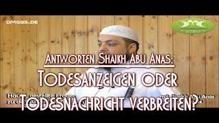 TODESANZEIGEN ODER TODESNACHRICHT VERBREITEN? Antworten mit Shaikh Abu Anas