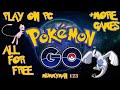 How To Download Pokemon Go And Other Games On Your PC FREE