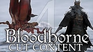 Bloodborne Cut Content ►HIDDEN CUT BOSSES WITH NEW GAMEPLAY (Part 3)