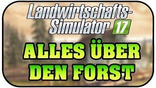 LS17 Alles über die Forstwirtschaft - Landwirtschaft Simulator 2017 Deutsch