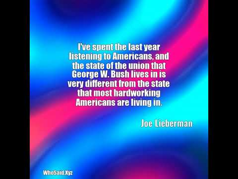 Joe Lieberman: I've spent the last year listening to Americans, and th......