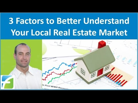 3 Factors to Better Understand Your Local Real Estate Market