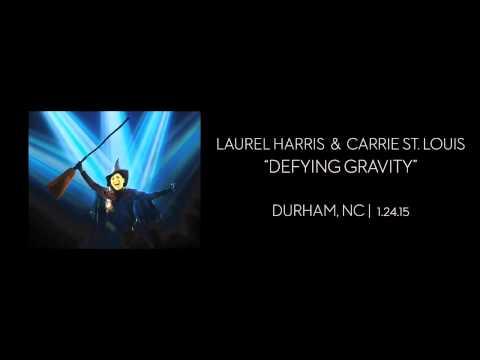 Laurel Harris & Carrie St. Louis  Defying Gravity  1.24.15