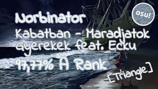 osu! Kelemen Kabatban - Maradjatok Gyerekek feat. Ecku [Triangle] - 97.77% A Rank