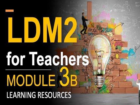 LDM2 MODULE 3B: LESSON 1 Learning Resource Maps