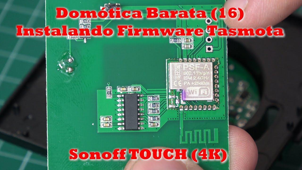 Domótica Barata (16). Sonoff Touch. Firmware Tasmota y