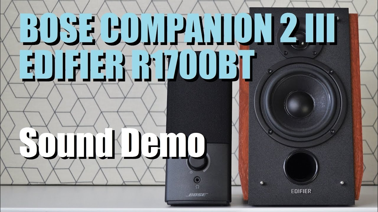 Bose Companion 2 Series III vs Edifier R1700BT  ||  Sound Demo w/ Bass Test
