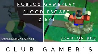 ROBLOX GamePlay | Flood Escape 2 EP1