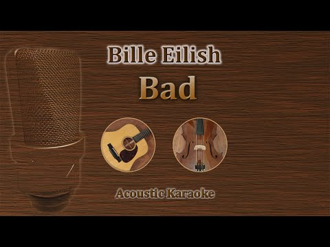 Bad -  Billie Eilish, Michael Jackson (Acoustic Karaoke)