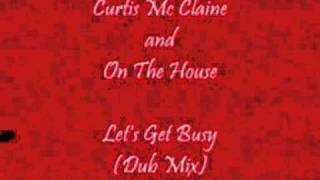 Curtis Mc Claine And On The House - Let