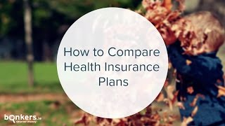 How to Compare Health Insurance Plans