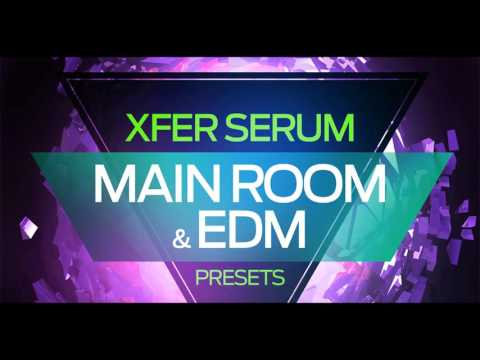 Production Master - Main Room & EDM Xfer Serum Presets